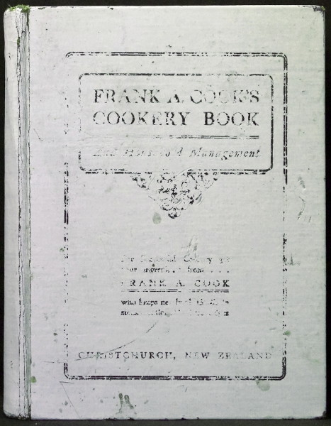Frank A. Cook's Cookery Book - A Comprehensive Cyclopedia of Information for the Home
