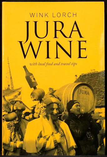 Jura Wine with Local Food and Travel Tips