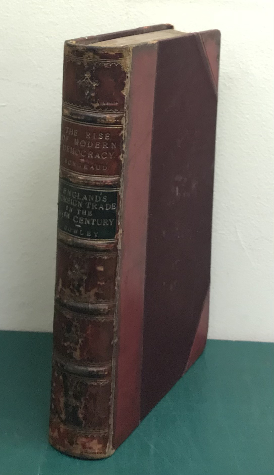 The Rise of Modern Democracy in Old and New England &  A Short Account of England's Foreign Trade in the Nineteenth Century