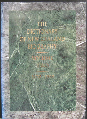 Dictionary of New Zealand Biography - Vol 2 1870 - 1900