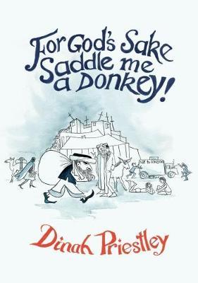 For God's Sake Saddle Me a Donkey!