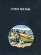 The Epic of Flight - Flying the Mail