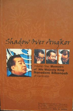 Shadow Over Angkor Volume One: Memoirs of His Majesty King Norodom Sihanouk