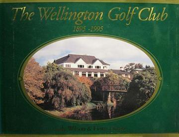 The Wellington Golf Club 1895 - 1995