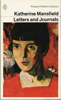 Katherine Mansfield - Letters and Journals