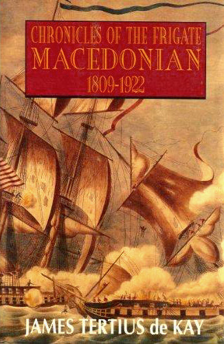 Chronicles of the Frigate Macedonian - 1809-1922