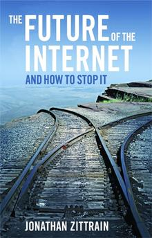 The Future of the Internet - And How to Stop It