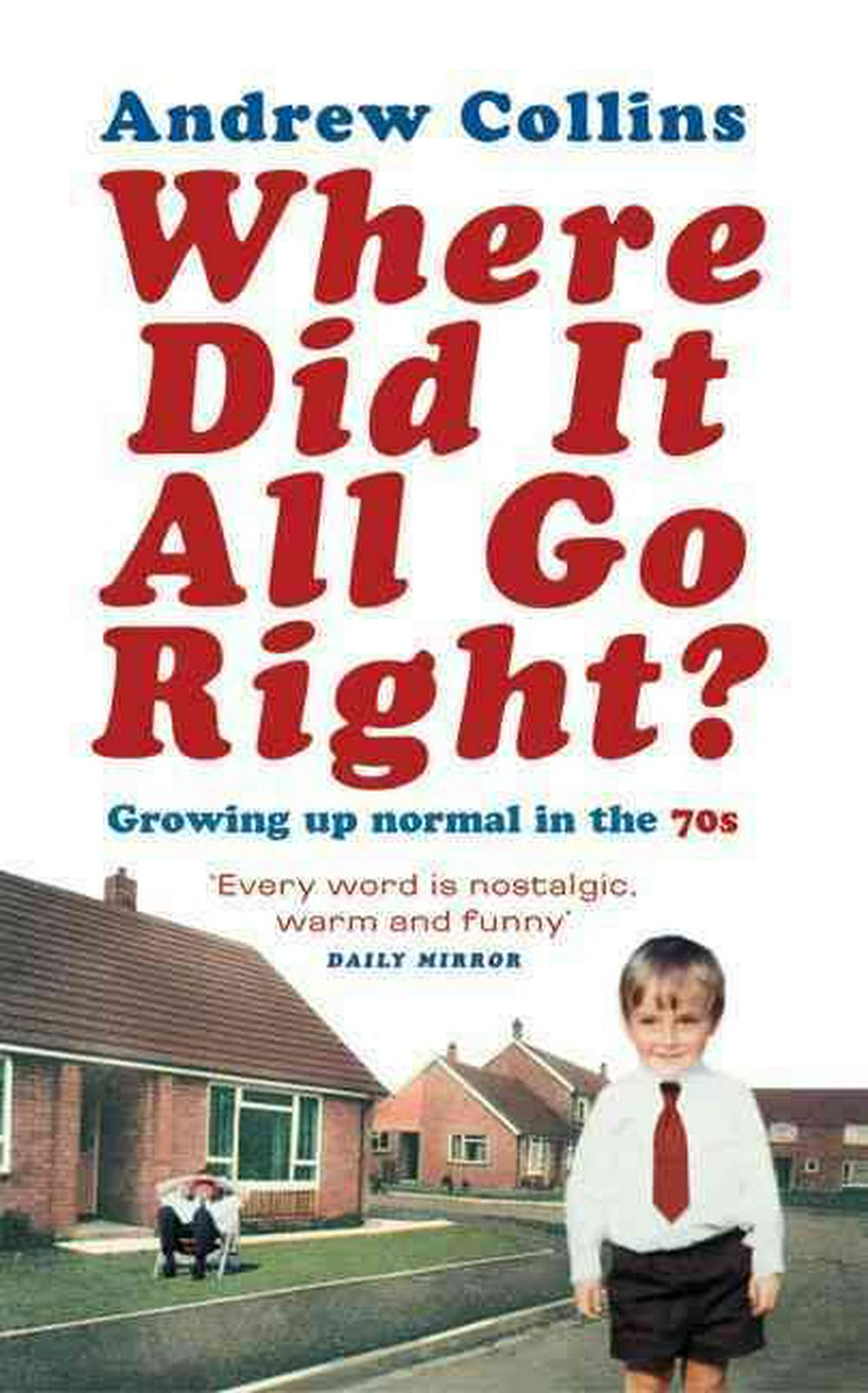 Where Did It All Go Right? Growing Up Normal in the 70s