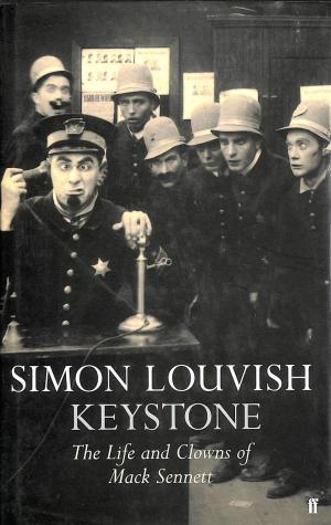 Keystone - The Life and Clowns of Mack Sennett
