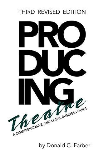 Producing Theatre - A Comprehensive and Legal Business Guide (Third Revised Edition)