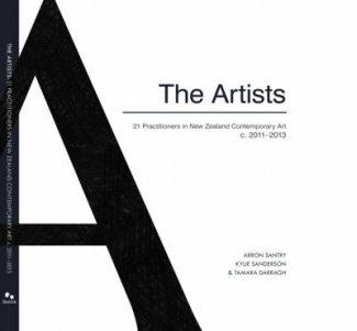 The Artists: 21 Practitioners in New Zealand Contemporary Art, C. 2011-2013