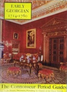 Early Georgian 1714 - 1760: The Connoisseur Period Guides