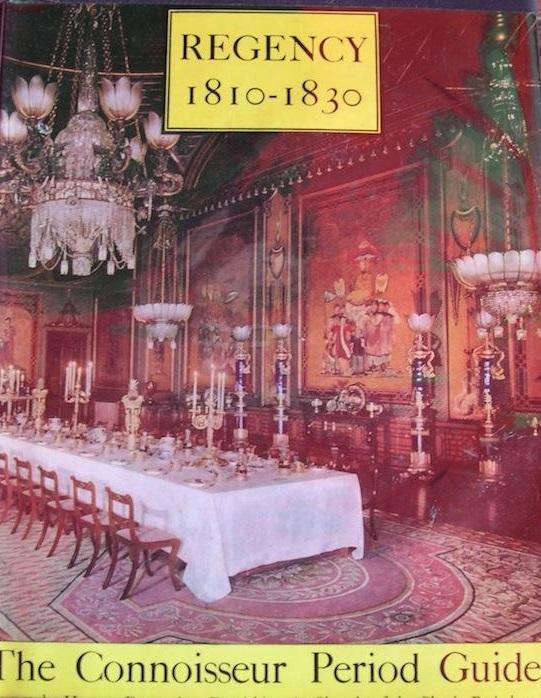 Regency 1810 - 1830: The Connoisseur Period Guides