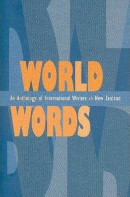World Words: An Anthology of International Writers in New Zealand