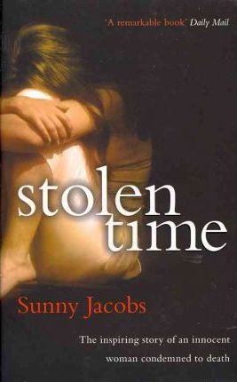 Stolen Time - One Womans Inspiring Story As An Innocent Condemned