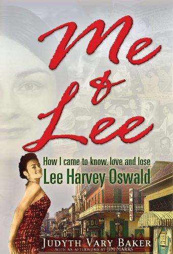 Me & Lee: How I Came to Know, Love and Lose Lee Harvey Oswald