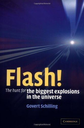 Flash! The Hunt for the Biggest Explosions in the Universe