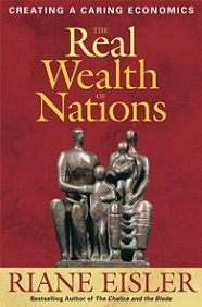 The Real Wealth of Nations - Creating a Caring Economics