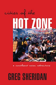 Cities of the Hot Zone - A Southeast Asian Adventure