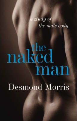The Naked Man - A Study of the Male Body