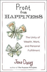Profit from Happiness - The Unity of Wealth, Work, and Personal Fulfillment