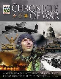 The Chronicle of War - A Year-by-Year Account of Conflict From 1854 to the Present Day
