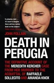 Death in Perugia - The Definitive Account of the Meredith Kercher Case ...