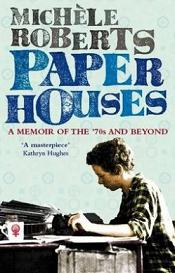 Paper Houses - A Memoir of the '70s and Beyond