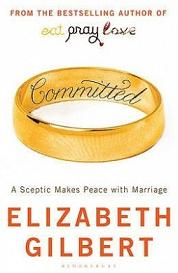 Committed - A Sceptic Makes Peace with Marriage