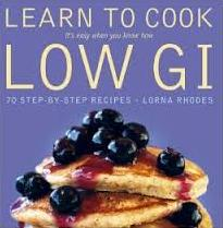 Learn to Cook Low GI - It's Easy When you Know How - 70 Step-by-Step Recipes