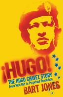 Hugo! The Hugo Chavez Story - From Mud Hut to Perpetual Revolution