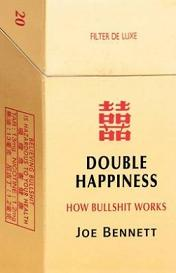 Double Happiness - How Bullshit Works