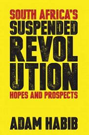 South Africa's Suspended Revolution - Hopes and Prospects