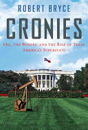 Cronies - Oil, The Bushes, and the rise of Texas, America's Superstate