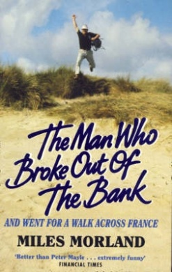 The Man who broke out the Bank and went for a walk across France