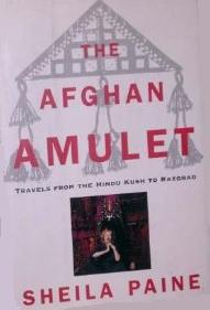 The Afghan Amulet - Travels from the Hindu Kush