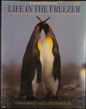 Life in the Freezer: A Natural History of the Antarctic