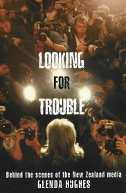 Looking for Trouble - Behind the Scenes of the New Zealand Media