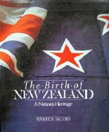 The Birth of New Zealand - A Nation's Heritage