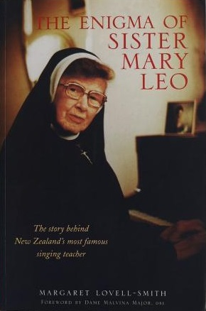 The Enigma of Sister Mary Leo - The Story of New Zealand's Most Famous Singing Teacher