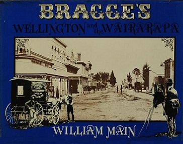 Bragge's Wellington and the Wairarapa…