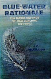 Blue-Water Rationale - The Naval Defence of New Zealand 1914-1942