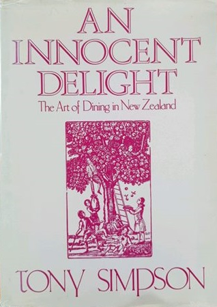 An Innocent Delight - The Art of Dining in New Zealand