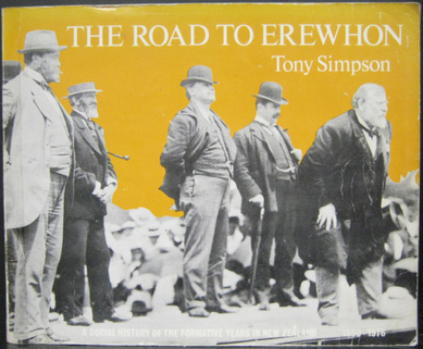 The Road to Erewhon - A Social History of the Formative Years in New Zealand 1890-1976