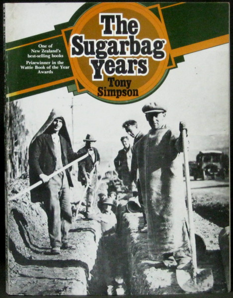 The Sugarbag Years - An Oral History of the 1930's Depression in New Zealand