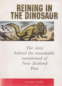 Reining in the Dinosaur - The Story Behind the Remarkable Turnaround of New Zealand Post