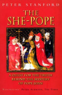 The She-Pope - A Quest for the Truth Behind the Mystery of Pope Joan