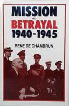 Mission and Betrayal 1940-1945 - My Crusade for England