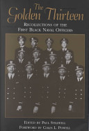 The Golden Thirteen - Recollections of the First Black Naval Officers