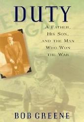 Duty - A Father, His Son, and the Man who Won the War